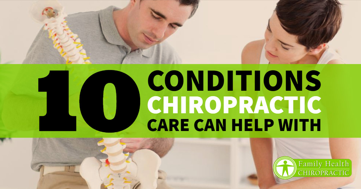10 Conditions Chiropractic Can Help With