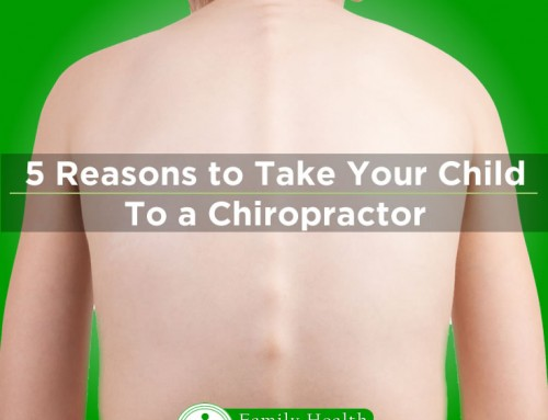 5 Reasons You Should Take Your Child to a Chiropractor