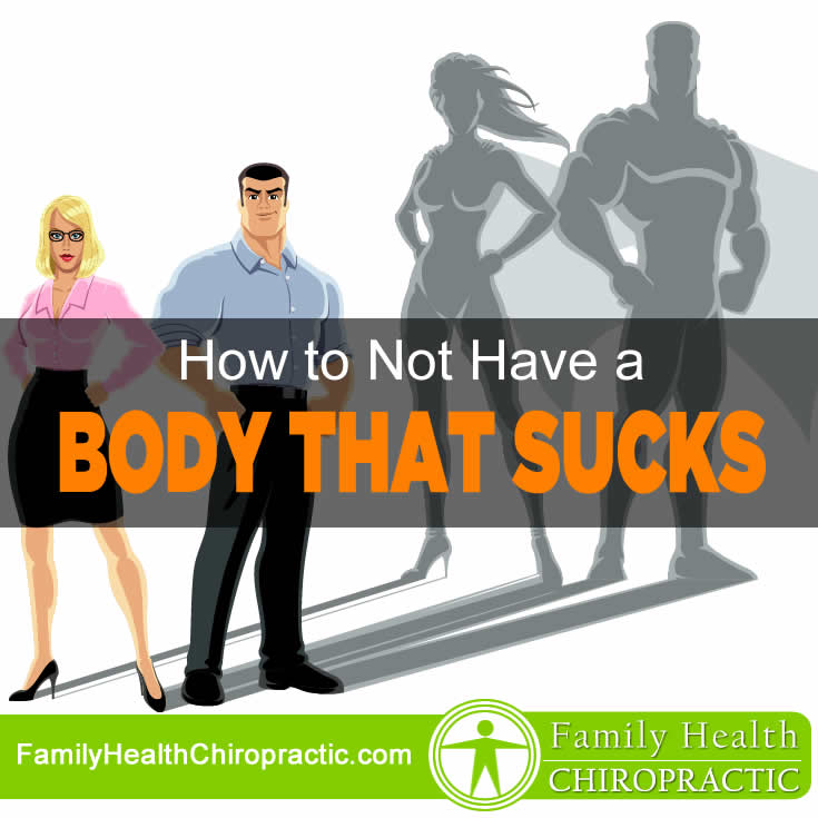 How to Not Have a Body That Sucks