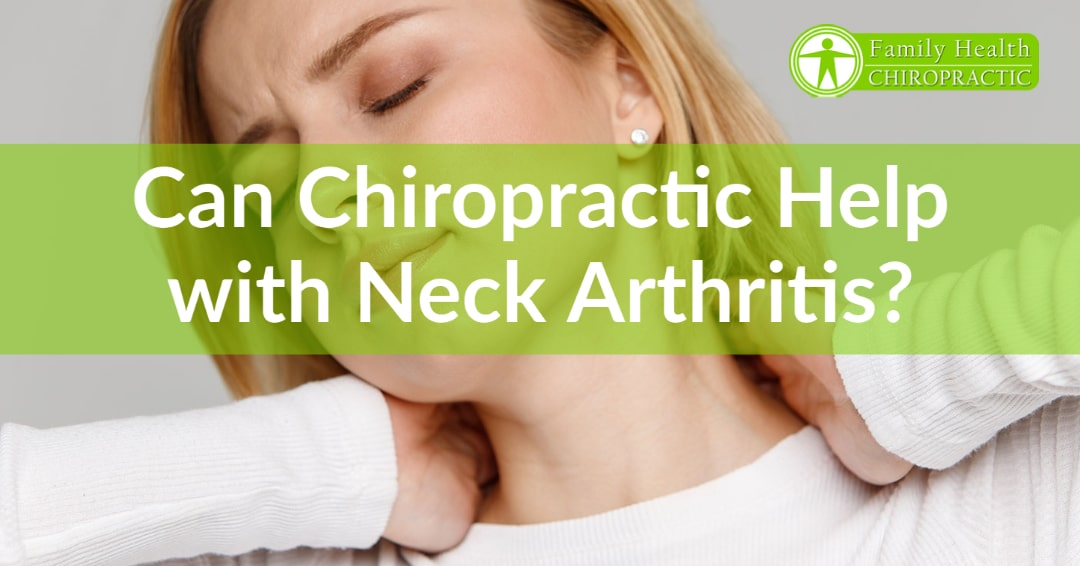 Can Chiropractic Help with Neck Arthritis_