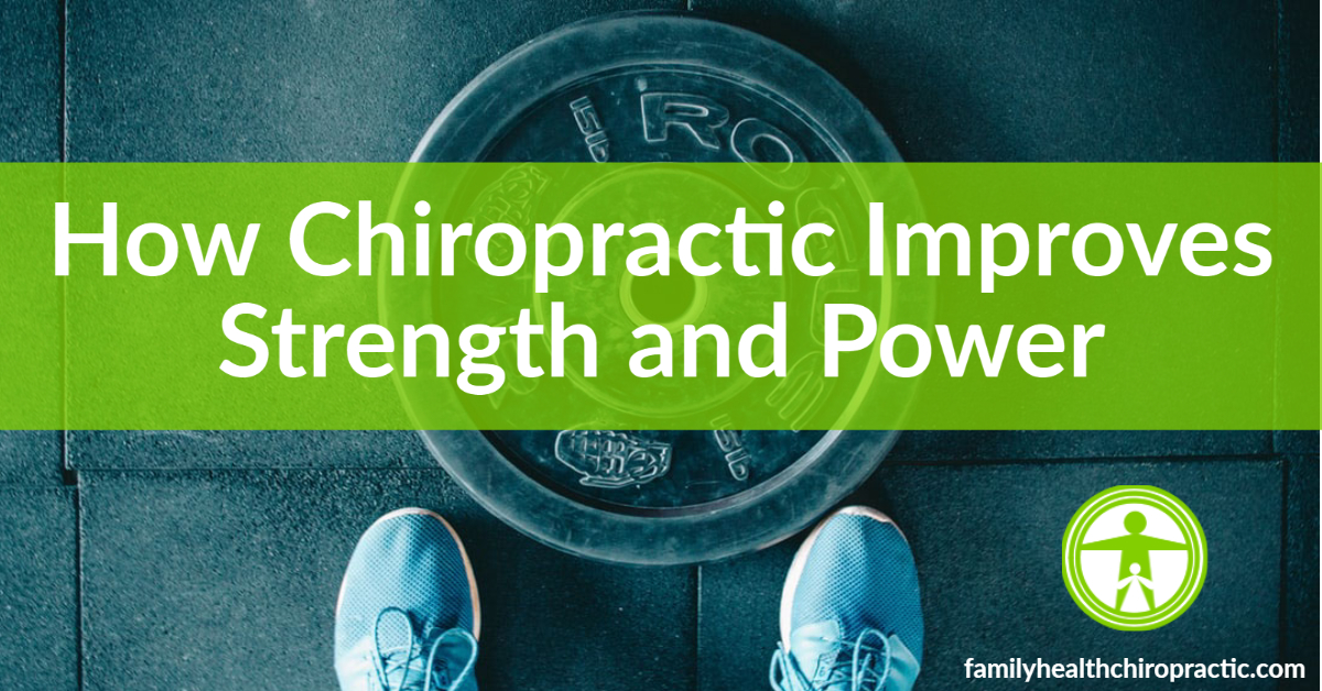 How chiropractic improves strength and power