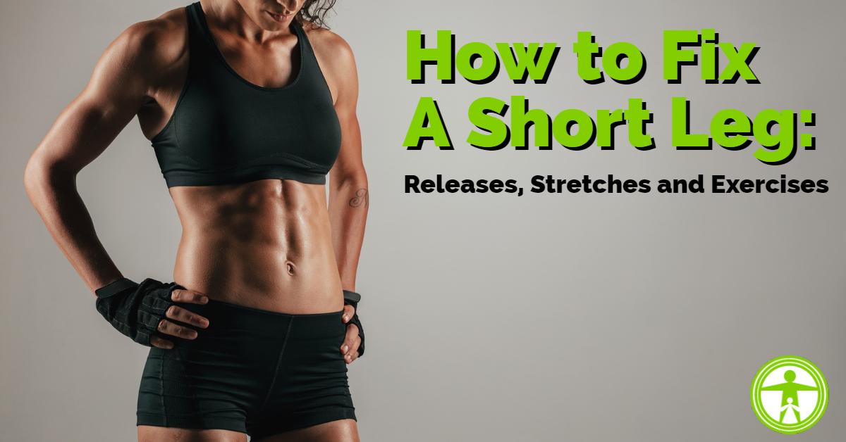 How to Fix A Short Leg