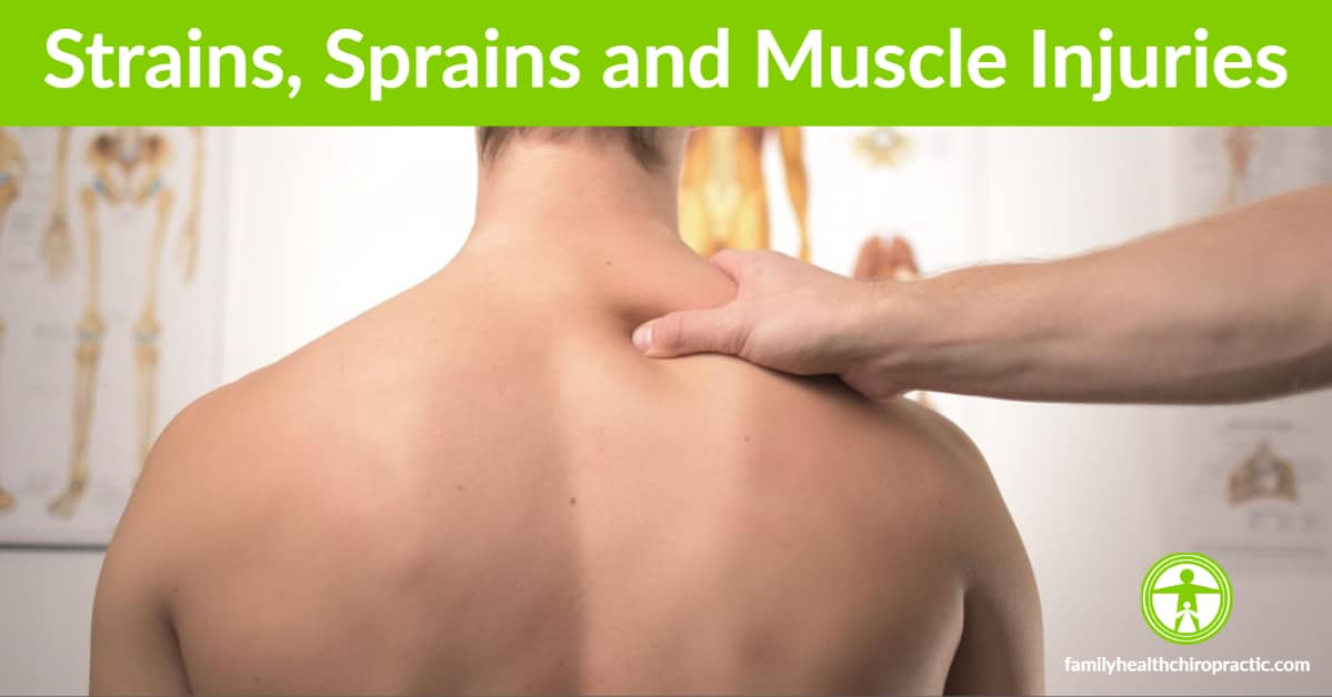 Strains Sprains and Muscle Injury