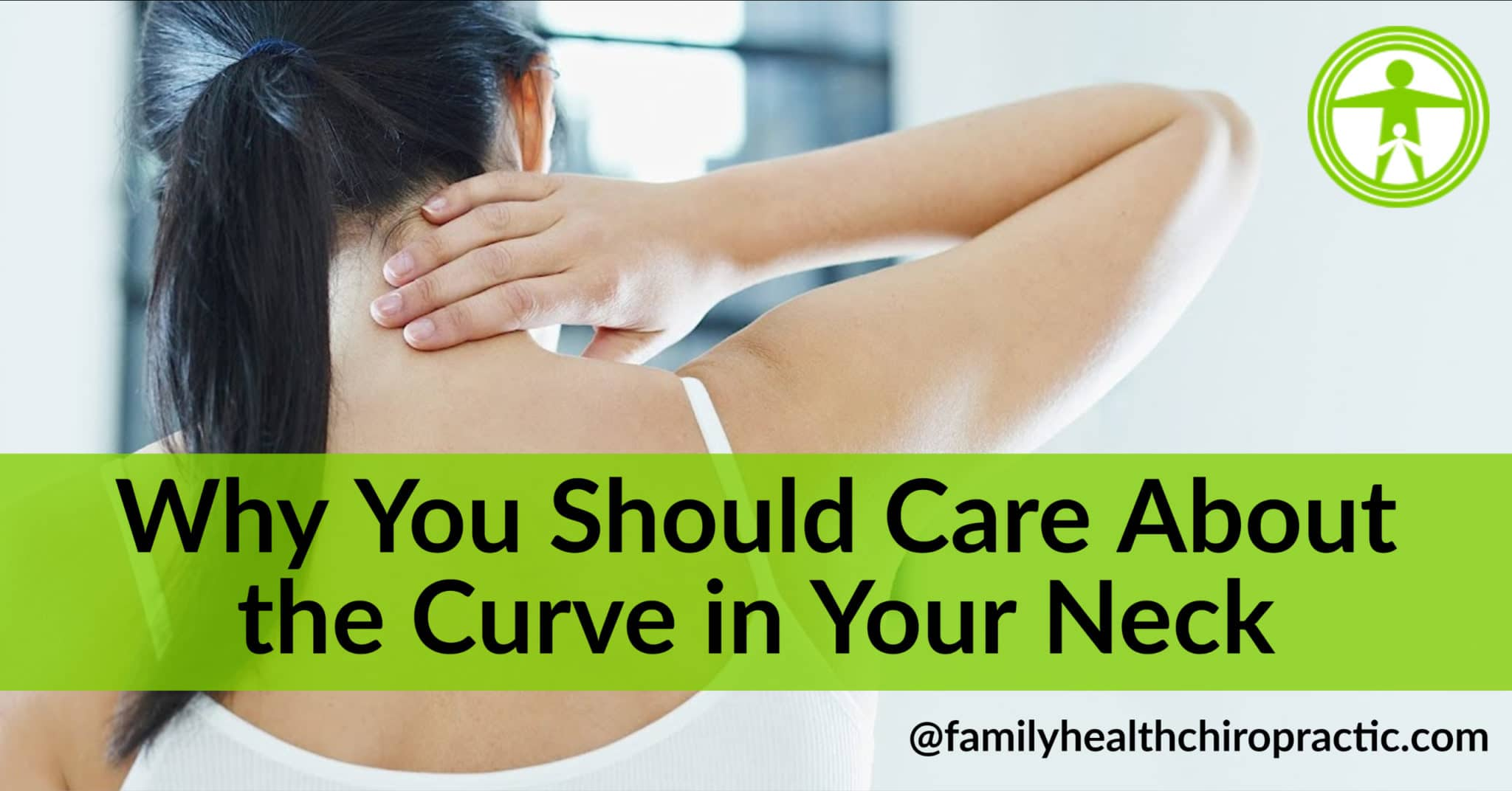 Why You Should Care About the Curve in your neck