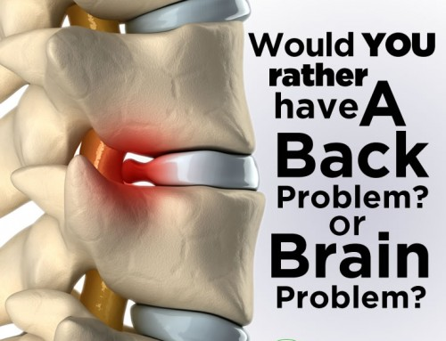 Would you rather have a back problem or a brain problem?