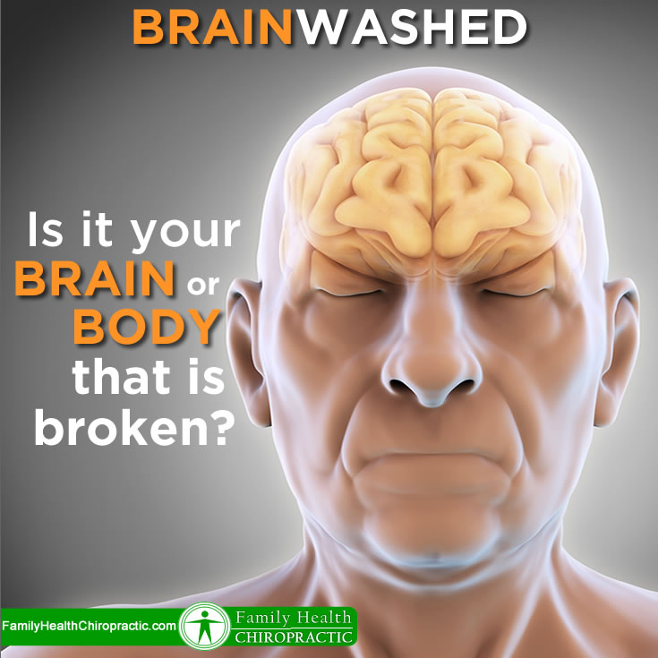 BrainWashing: How to Determine if it's Your Body or Your Brain that is Broken