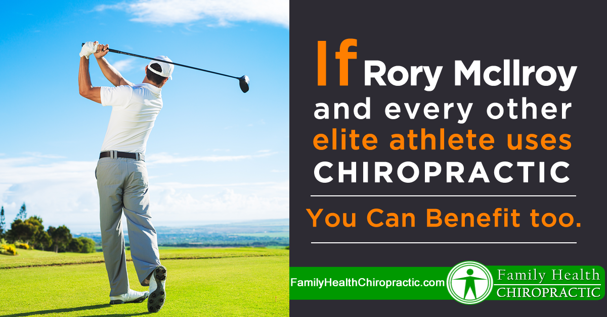 Rory Mcllroy and Every Elite Athlete Use Chiropractic to Maximize Performance And So Should You!