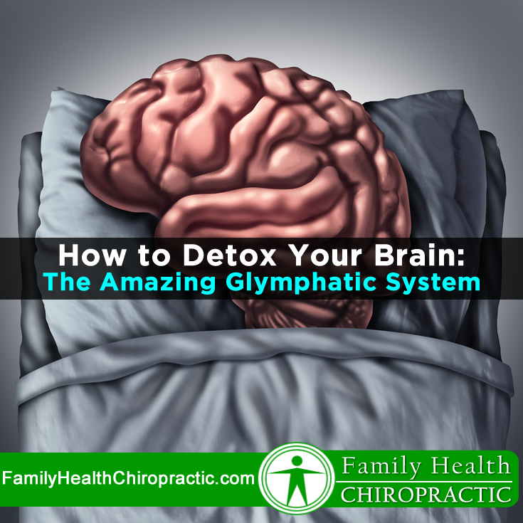 How To Clean & Detox Your Brain: The Amazing Glymphatic System