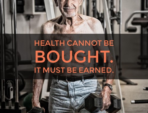 Health Cannot Be Bought, It Must Be Earned