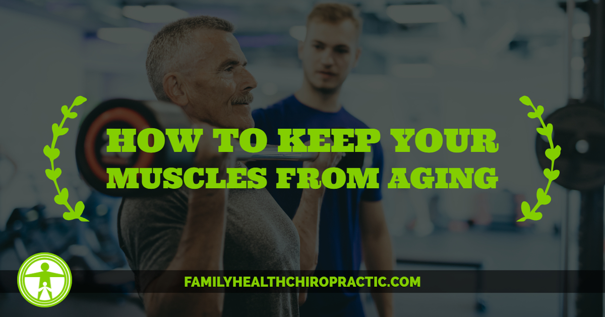 How to Keep Your Muscles from Aging