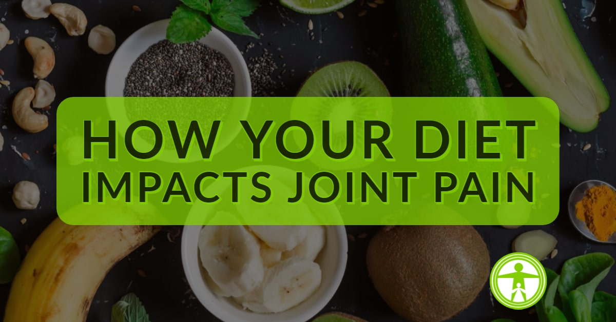 How Your Diet Impacts Joint Pain