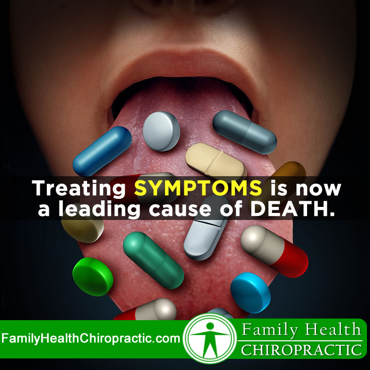 Treating Symptoms Has Becomes a Leading Cause of Death